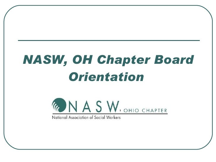 NASW, OH Chapter Board      Orientation
