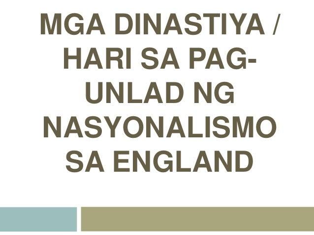 MGA DINASTIYA / HARI SA PAG-  UNLAD NGNASYONALISMO SA ENGLAND