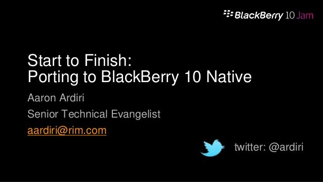 Start to Finish: Porting to BlackBerry 10