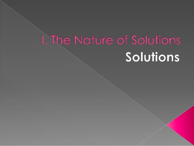 The Nature of Solution