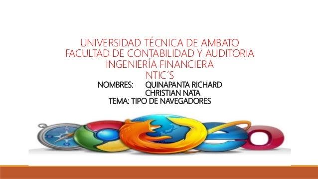 UNIVERSIDAD TÉCNICA DE AMBATO FACULTAD DE CONTABILIDAD Y AUDITORIA INGENIERÍA FINANCIERA NTIC´S NOMBRES: QUINAPANTA RICHAR...