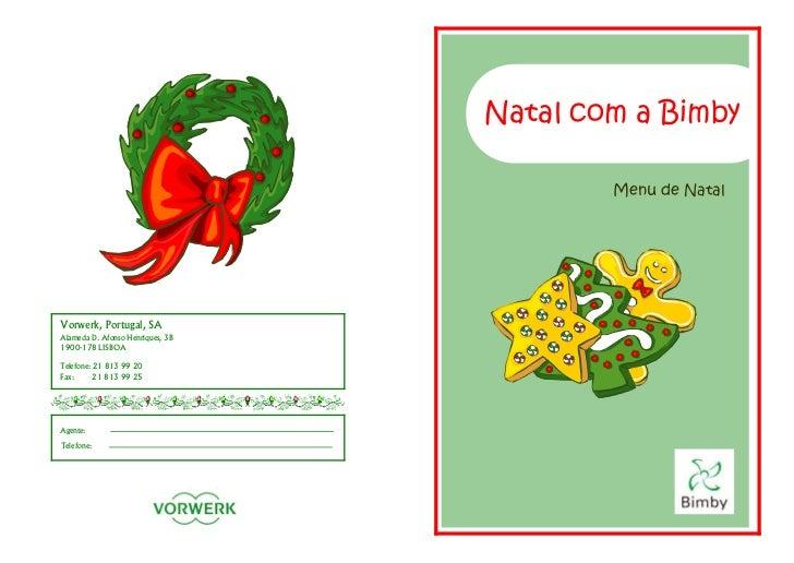 Natal com a Bimby                                          Menu de NatalVorwerk, Portugal, SAAlameda D. Afonso Henriques, ...