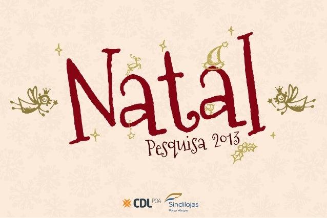 Pesquisa de intenção de consumo - Natal 2013