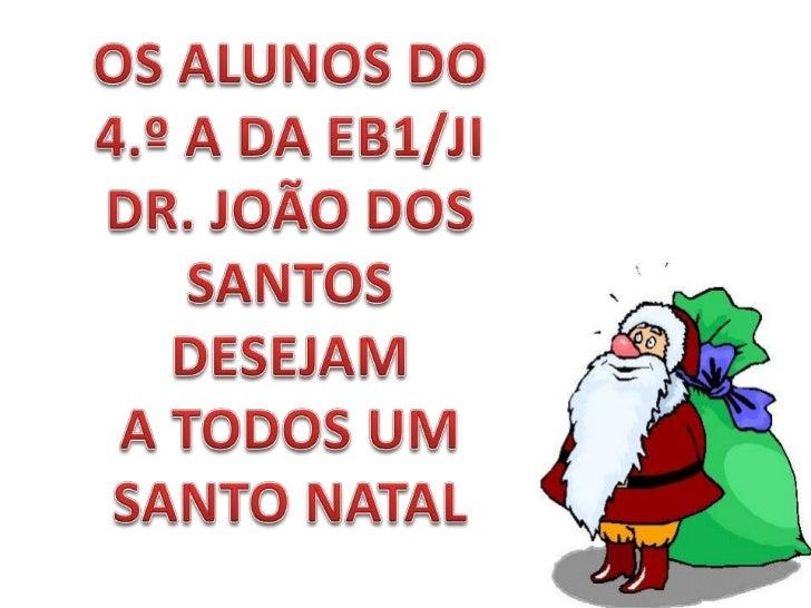 POSTAIS DE NATAL DO 4.º A EB1/JI Dr. João dos Santos