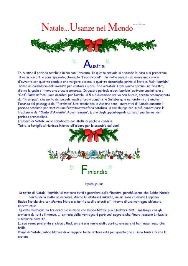 Natale...Usanze nel Mondo Austria In Austria il periodo natalizio inizia con l'avvento. In questo periodo si addobba la ca...