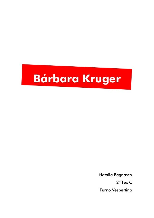 Bárbara Kruger  Natalia Bagnasco 2° Tex C Turno Vespertino
