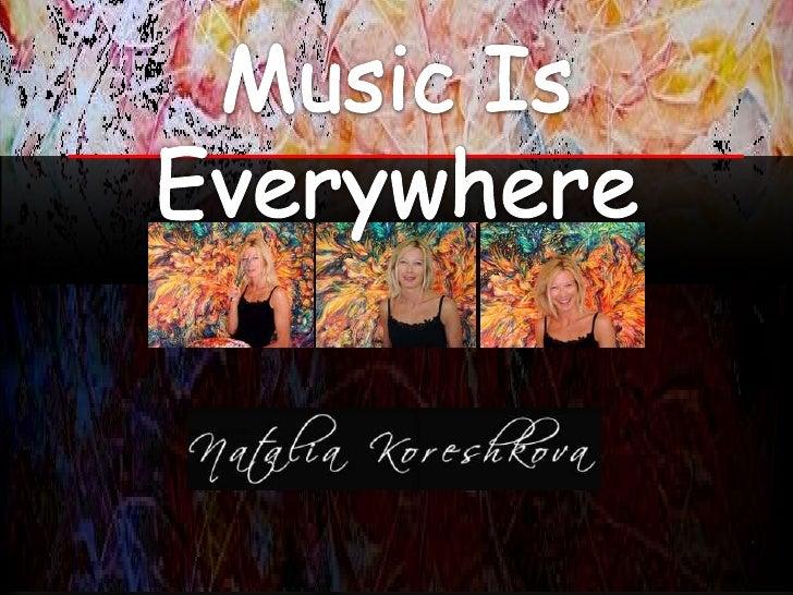 Natalia Koreshkova - Music Is Everywhere