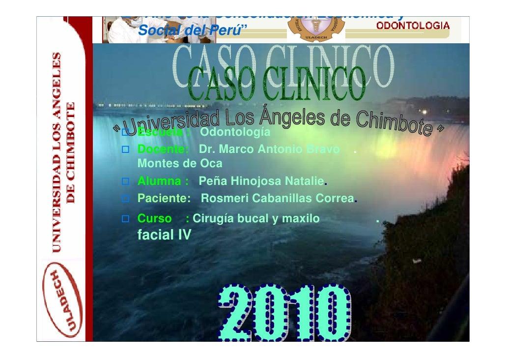 """""""Año de la Consolidación Económica ySocial del Perú""""Escuela : OdontologíaDocente: Dr. Marco Antonio Bravo .Montes de OcaAl..."""
