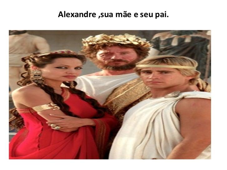 Alexandre ,sua mãe e seu pai.
