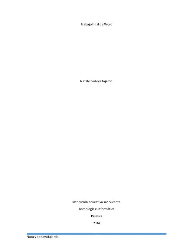 Natalybedoyafajardo Trabajo final de Word Nataly bedoya fajardo Institución educativa san Vicente Tecnología e informática...