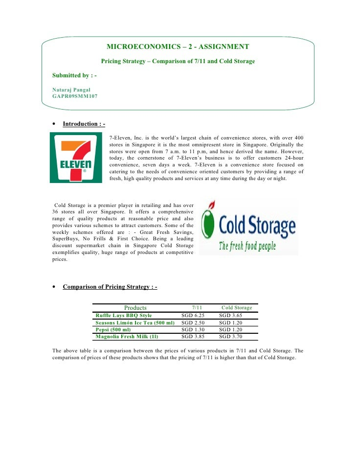 MICROECONOMICS – 2 - ASSIGNMENT                     Pricing Strategy – Comparison of 7/11 and Cold Storage  Submitted by :...