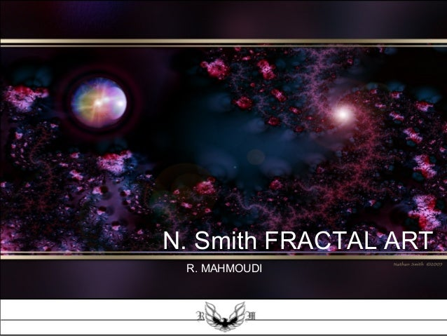 N. Smith FRACTAL ART R. MAHMOUDI