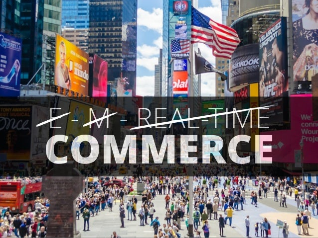 E - M - REAL-TIME COMMERCE