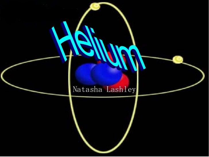 Helium (Natasha Lashley)