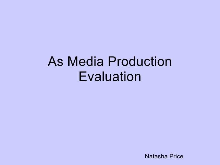 As Media Production     Evaluation                   Natasha Price