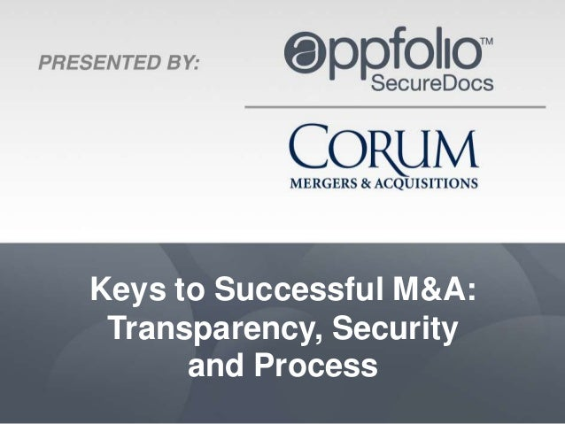 Keys to Successful M&A: Transparency, Security      and Process
