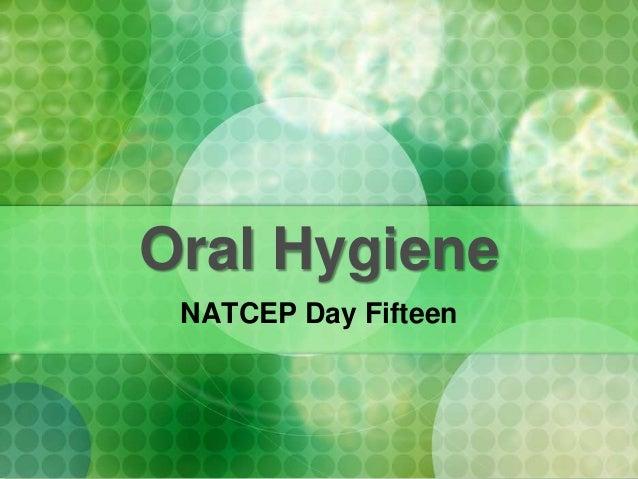 Oral Hygiene NATCEP Day Fifteen