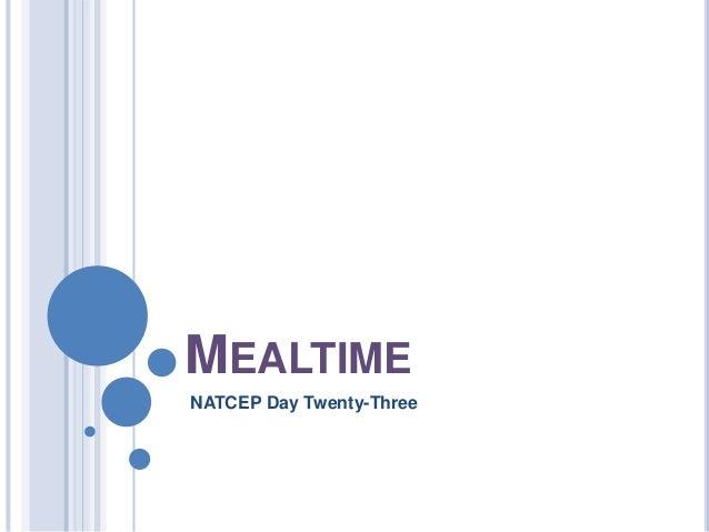 MEALTIME NATCEP Day Twenty-Three