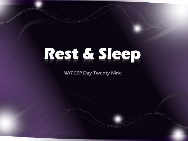 Rest & Sleep NATCEP Day Twenty Nine