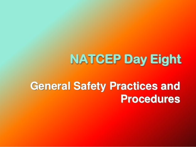 NATCEP Day Eight General Safety Practices and Procedures