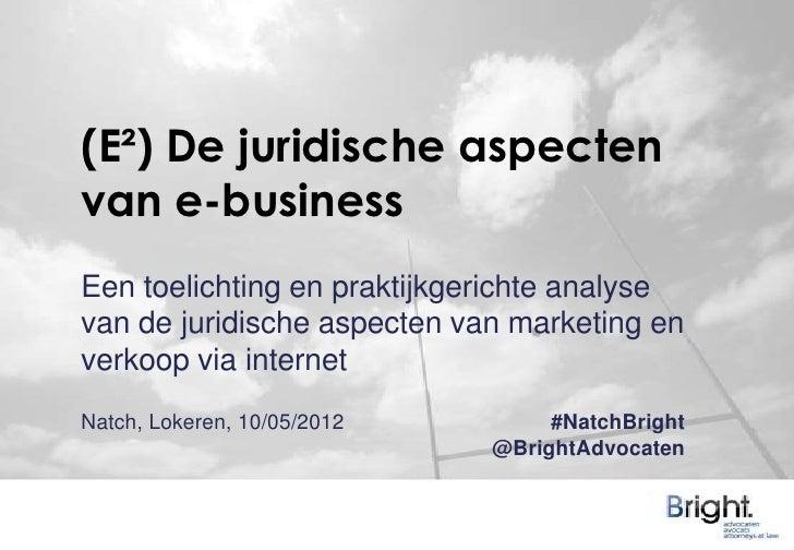 Uiteenzetting voor Natch - Juridische aspecten van marketing en verkoop via internet