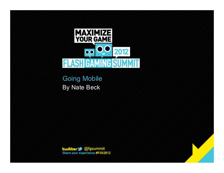 Going Mobile - Flash Gaming Summit 2012