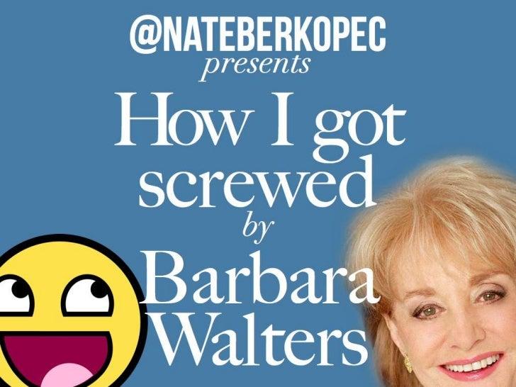How I Got Screwed By Barbara Walters