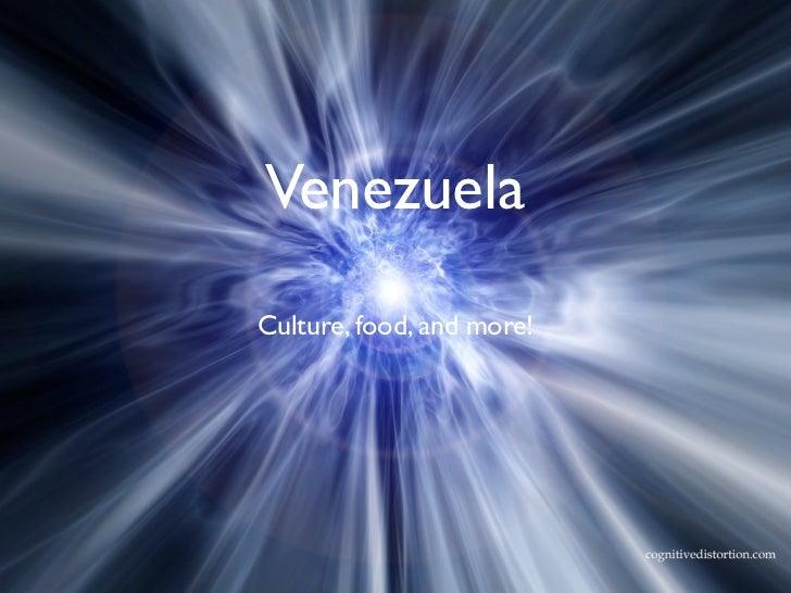 VenezuelaCulture, food, and more!