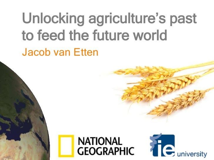 Unlocking agriculture's past to feed the future world<br />Jacob van Etten<br />