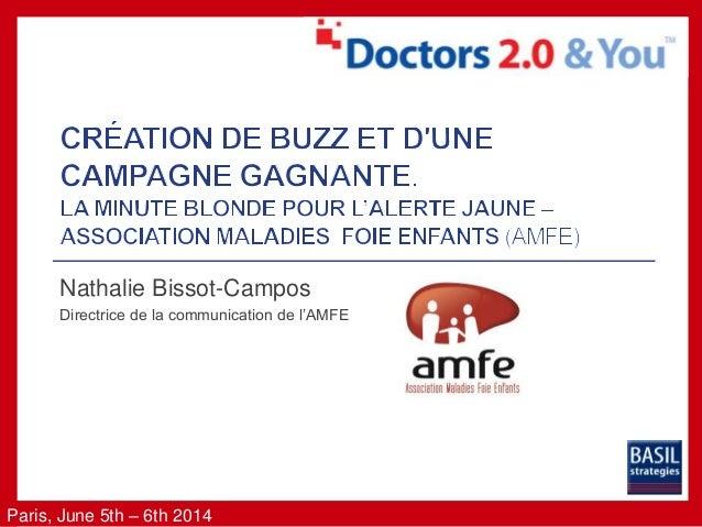 Paris, June 5th – 6th 2014 Nathalie Bissot-Campos Directrice de la communication de l'AMFE