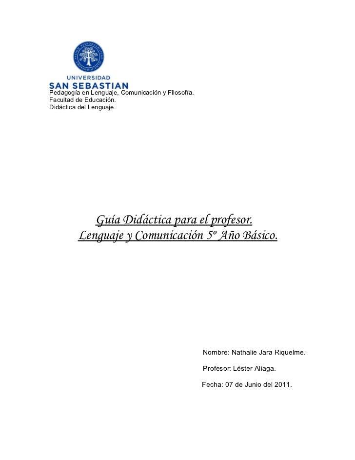 Guía Didáctica para el profesor. Lenguaje y Comunicación 5º Año Básico.