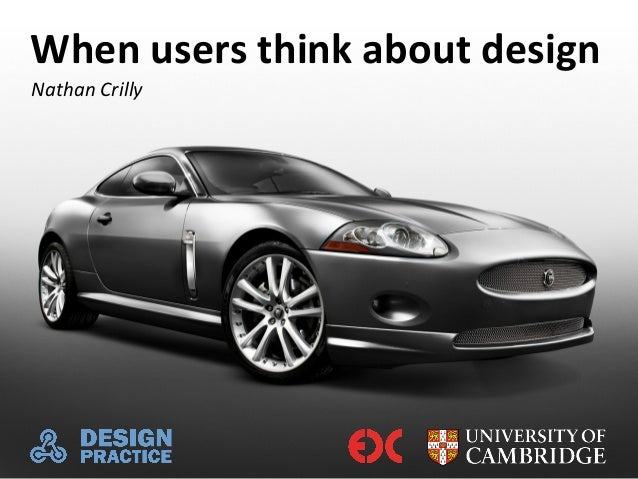 When users think about design - Nathan Crilly - HCDI seminar 19 March 2013