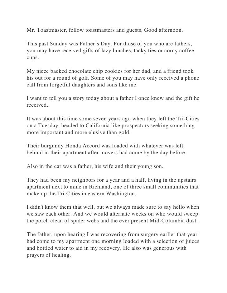 Mr. Toastmaster, fellow toastmasters and guests, Good afternoon.This past Sunday was Father's Day. For those of you who ar...