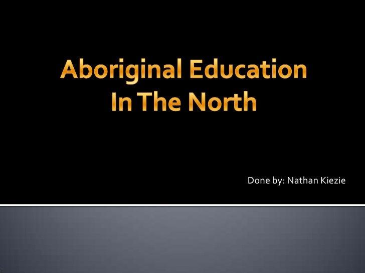 Aboriginal Education in the North