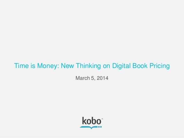 Time is Money: New Thinking on Digital Book Pricing - Tech Forum 2014 - Nathan Maharaj