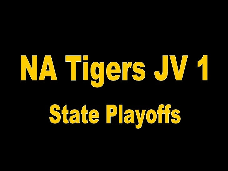 NA Tigers JV 1 State Playoffs