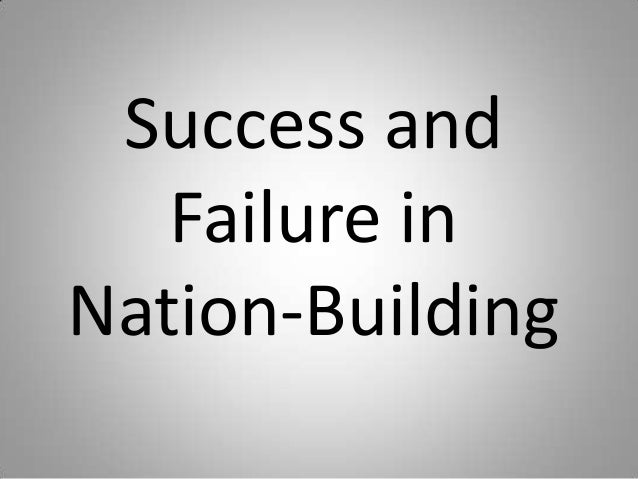 Success and Failure in Nation-Building