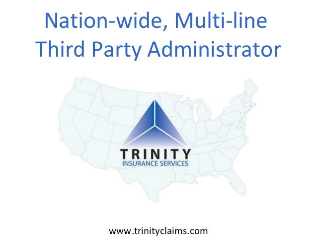 Nation-wide, Multi-line Third Party Administrator www.trinityclaims.com