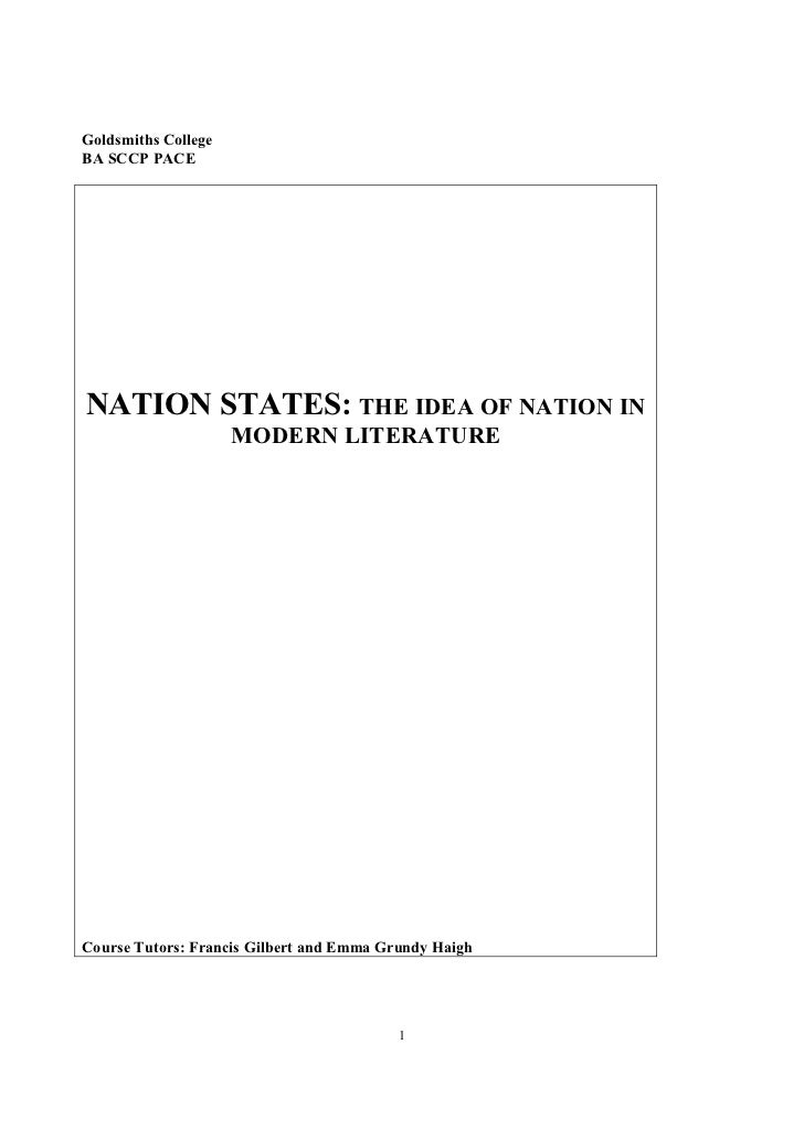 Goldsmiths CollegeBA SCCP PACENATION STATES: THE IDEA OF NATION IN                     MODERN LITERATURECourse Tutors: Fra...