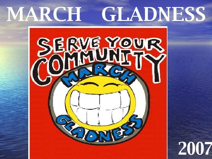 MARCH  GLADNESS 2007