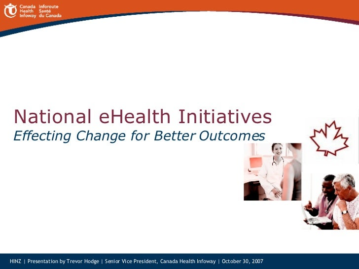National eHealth Initiatives Effecting Change for Better Outcomes   HINZ | Presentation by Trevor Hodge | Senior Vice Pres...