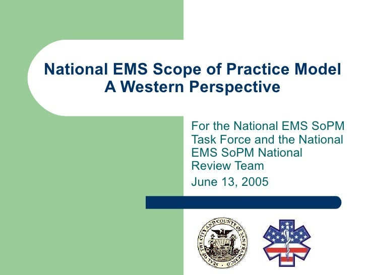 National EMS Scope of Practice Model A Western Perspective For the National EMS SoPM Task Force and the National EMS SoPM ...