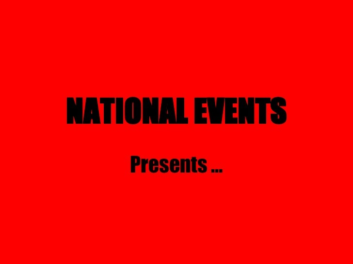 NATIONAL EVENTS Presents …