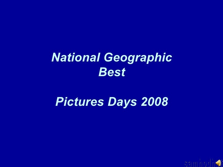 National Geographic Best Pictures Days 2008 samhodhod