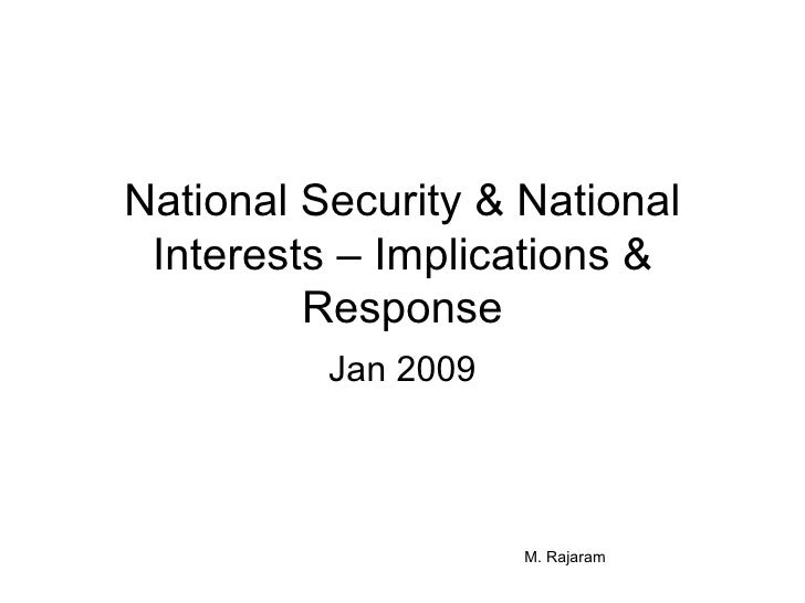 National Security & National Interests – Implications & Response Jan 2009 M. Rajaram