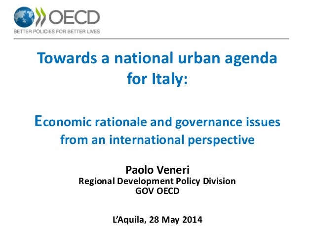 Towards a national urban agenda for Italy: Economic rationale and governance issues from an international perspective Paol...
