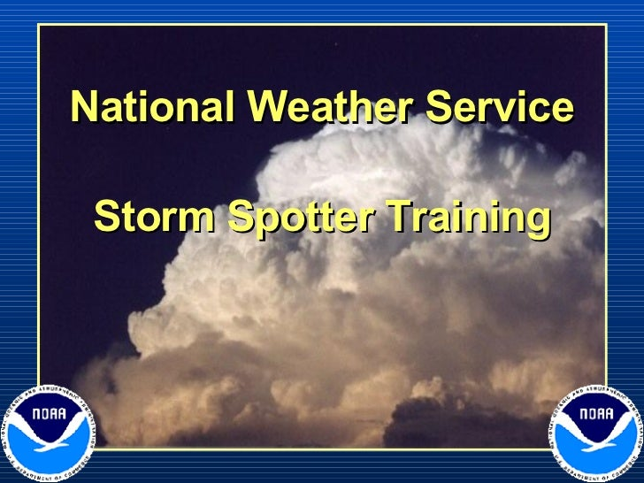 National Weather Service   Storm Spotter Training