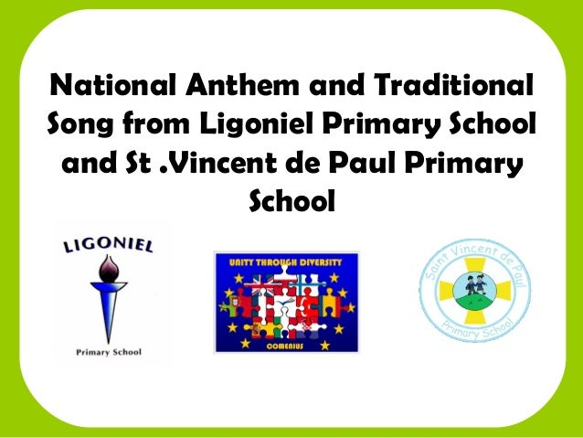 National Anthem and TraditionalSong from Ligoniel Primary Schooland St .Vincent de Paul PrimarySchool