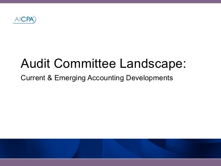 Current & Emerging Accounting Developments presented by McGladrey - AICPA National Audit Committee Forum June 2011