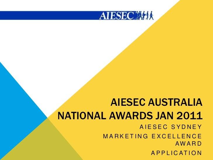AIESEC AUSTRALIANATIONAL AWARDS JAN 2011              AIESEC SYDNEY       MARKETING EXCELLENCE                      AWARD ...
